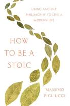 How to Be a Stoic