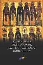 Orthodox or Eastern-Catholic Communion