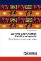 Worship and Christian Identity in Uganda