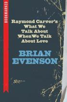 Raymond Carver's What We Talk about When We Talk about Love