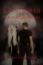 Blood Wars II ~ The Ancient Blood~