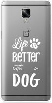 OnePlus 3 / OnePlus 3T Hoesje Life Is Better With a Dog - wit