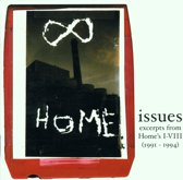 Issues: Excerpts From Home's I-VIII (1991-1994)