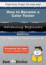 Download ebook How to Become a Color Tester the cheapest