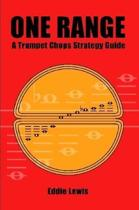 One Range: a Trumpet Chops Strategy Guide