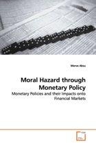 Moral Hazard Through Monetary Policy