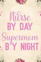 Nurse by day supermom by night