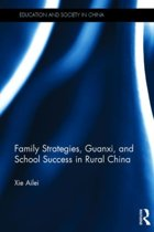 Family Strategies, Guanxi and School Success in Rural China