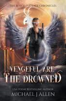 Vengeful Are the Drowned