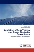 Simulation of Solar/Thermal and Biogas Distributed Power System