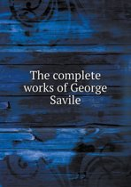 The Complete Works of George Savile