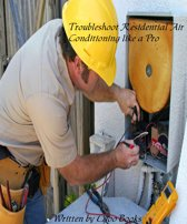 Troubleshoot Residential Air conditioning like a Pro