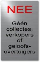 RVS bordje Nee Geen collectes verkopers of geloofsovertuigers 5 jaar garantie | bel niet aan sticker geen colportage aan de deur