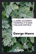 A Mere Accident. Vizzetelly's One-Volume Novels