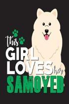 This Girl Loves Her Samoyed