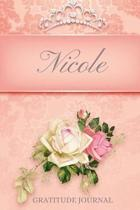 Nicole Gratitude Journal: Floral Design Personalized with Name and Prompted, for Women