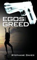 Egos and Greed