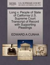 Long V. People of State of California U.S. Supreme Court Transcript of Record with Supporting Pleadings