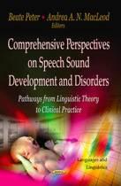Comprehensive Perspectives on Speech Sound Development & Disorders