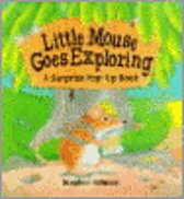 Little Mouse Goes Exploring