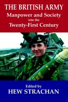 The British Army, Manpower and Society into the Twenty-first Century