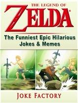 The Legend of Zelda The Funniest Epic Hilarious Jokes & Memes