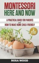 Montessori Here and Now: A practical guide for parents - How to make home child-friendly