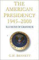 The American Presidency, 1945-2000