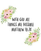 With God All Things Are Possible: Bible Study Journal/ Bible Study Notebook/ Christian Journal/ Christian Notebook/ Sermon Notes/ Sermon Notebook/ Bib
