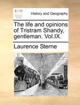The Life and Opinions of Tristram Shandy, Gentleman. Vol.IX.