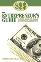 $$$ the Entrepreneur's Guide to Start, Grow, and Manage A Profitable Business