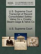 U.S. Supreme Court Transcript of Record Consolidated Safety-Valve Co V. Crosby Steam-Gage & Valve Co
