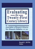 Evaluating the Twenty-First Century Library