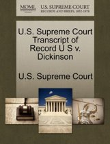 U.S. Supreme Court Transcript of Record U S V. Dickinson