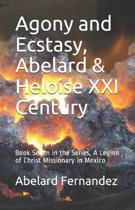 Agony and Ecstasy, Abelard & Heloise XXI Century: Book Seven in the Series, A Legion of Christ Missionary in Mexico