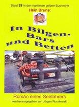 In Bilgen, Bars und Betten