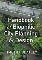 Handbook of Biophilic City Planning and Design