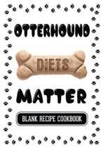 Otterhound Diets Matter