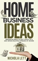 Home Business Ideas: Innovative Ways to Quit Your 9 to 5 and Obtain Multiple Streams of Income