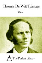 Works of Thomas De Witt Talmage