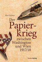 Der Papierkrieg zwischen Washington und Wien 1917/18
