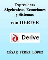 Expresiones Algebraicas, Ecuaciones Y Sistemas Con Derive