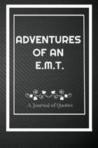 Adventures of A E.M.T: A Journal of Quotes: Perfect Quote Journal for E.M.T gift, 100 Pages 6*9 Inch Journal, Best gift for E.M.T Quote journ