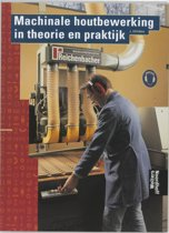 Machinale houtbewerking in theorie en praktijk