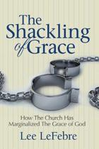 The Shackling of Grace