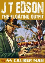 The Floating Outfit Book 2: .44 Caliber Man
