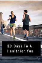 30 Days to a Healthier You