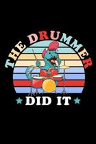 The Drummer Did It: Drumming Gifts Blank Lined Notebook