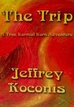 The Trip: A True Karmal Korn Adventure