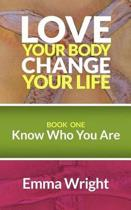 Love Your Body Change Your Life